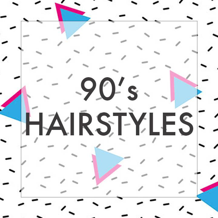 90's hairstyles