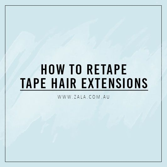 how to retape tape hair extensions