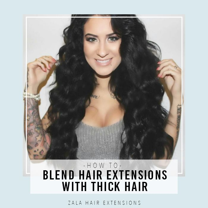 how to blend hair extensions with thick hair