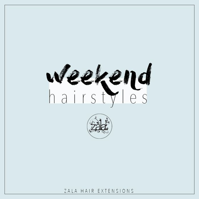 weekend hairstyles