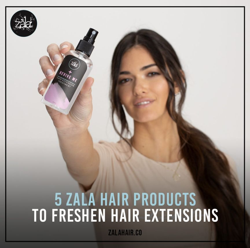 zala hair products to freshen hair extensions